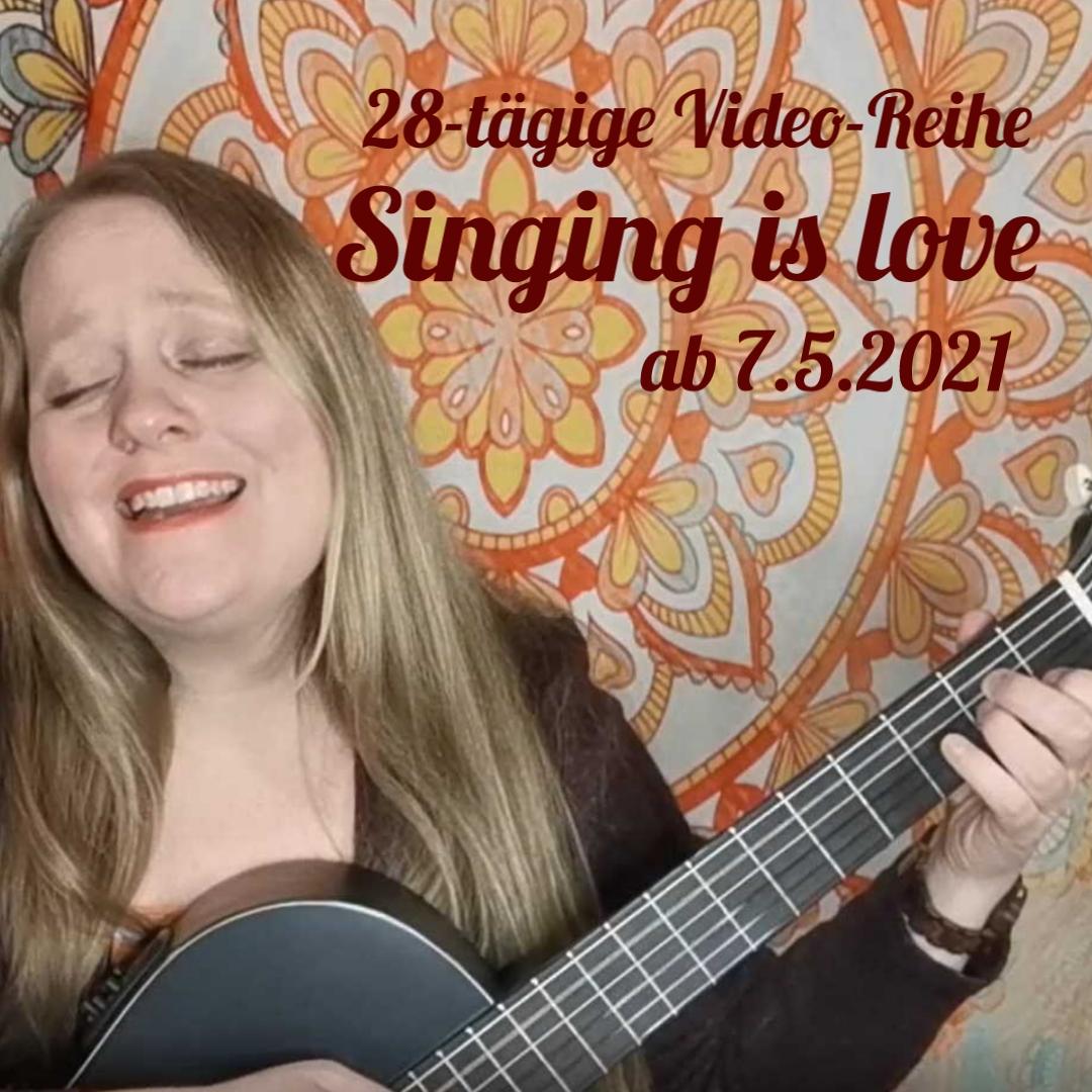 """""""Singing is love"""" Video-Reihe"""