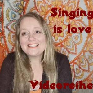 """28-tägige Video-Reihe """"Singing is love"""""""